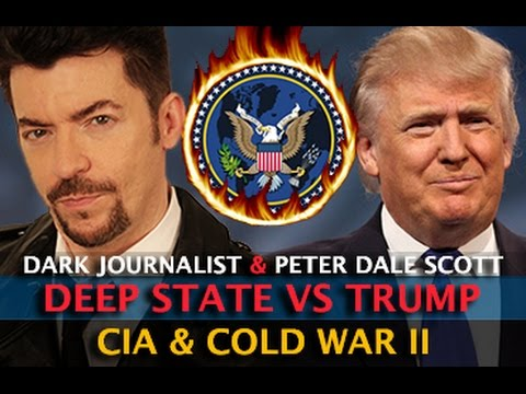 DEEP STATE BATTLE! TRUMP CIA & COLD WAR II - DARK JOURNALIST & PETER DALE SCOTT