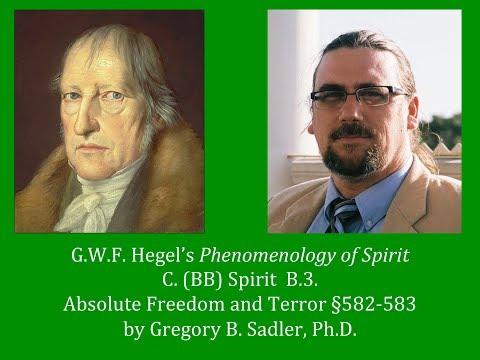 Half Hour Hegel: Phenomenology of Spirit (Absolute Freedom and Terror, sec. 582-583)