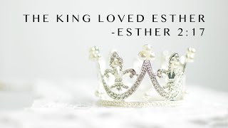 The King Loved Esther