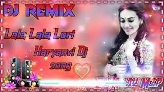Lala Lala Lori 💞Haryanvi DJ song 💕Dj Ajay Mzp 2021 New Jankar Song💞