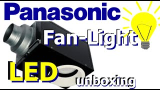 Panasonic Whisper Bathroom Ventilating Fan with LED light unboxing