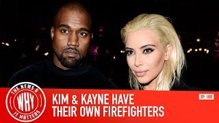 Kim & Kanye's Private Firefighters l The News & Why It Matters Ep. 169