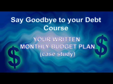 Say Goodbye to Your Debt and Start Saving Course – Your Written Monthly Budget Plan  case study