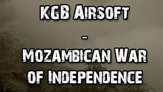 KGB Airsoft Overnighter - Mozambican War of Independence