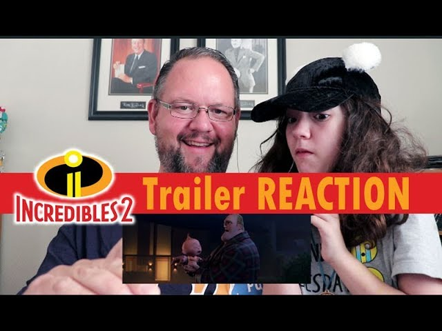 INCREDIBLES 2 Official Trailer REACTION Father and Daughter