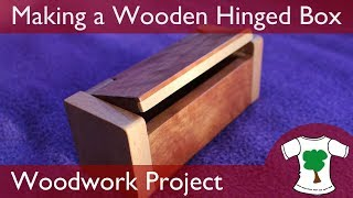 Woodwork Project: Making a Wooden Hinged box
