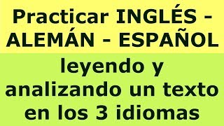 INGLES - ALEMAN - ESPAÑOL: Texto analizado en 3 idiomas