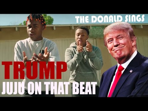 DONALD TRUMP SINGING 'JUJU ON THAT BEAT' BY ZAY...