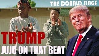 DONALD TRUMP SINGING 'JUJU ON THAT BEAT' BY ZAY HILFIGERRR & ZAYION McCALL
