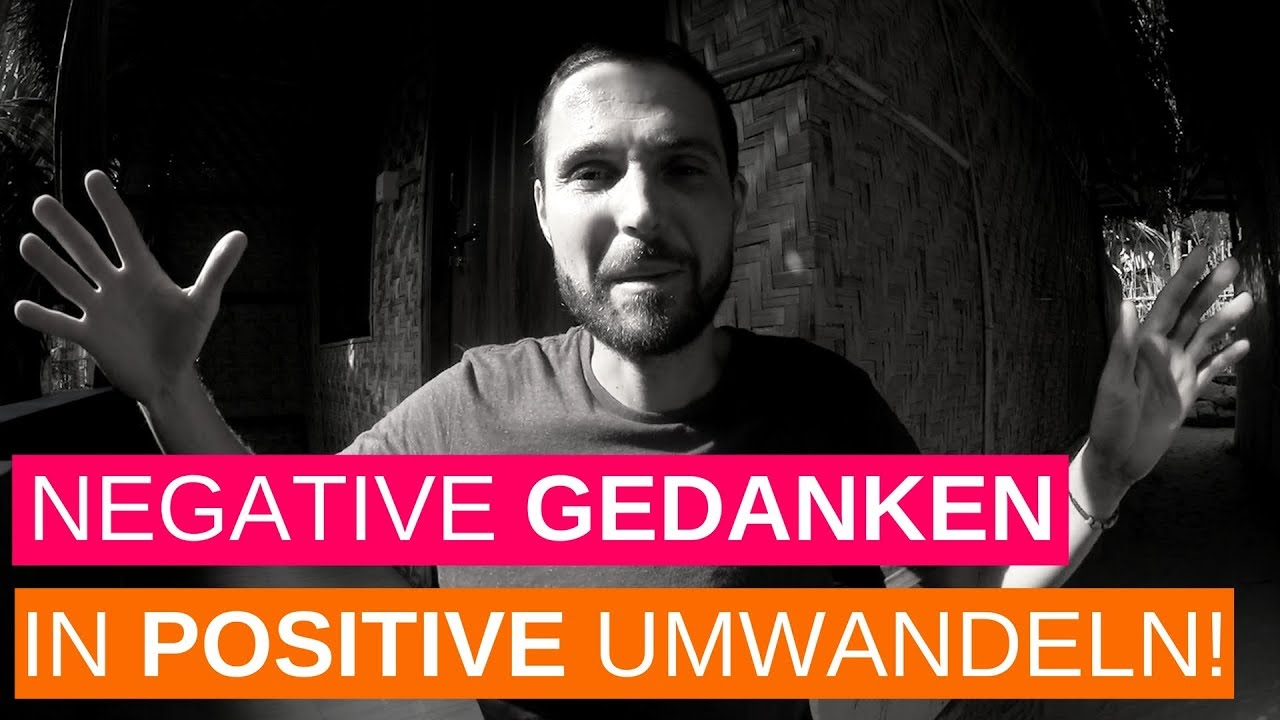 Positives Denken Lernen 5 Psychologische Tricks Um Negative