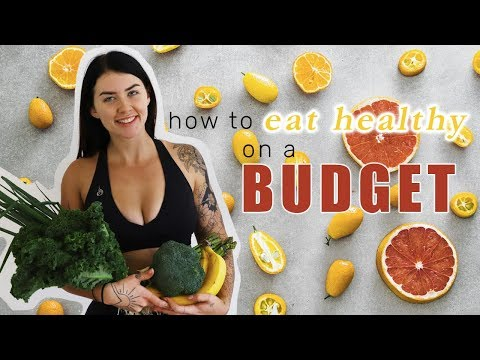 EAT HEALTHY ON A BUDGET 11 Tips You Need To Save $$$