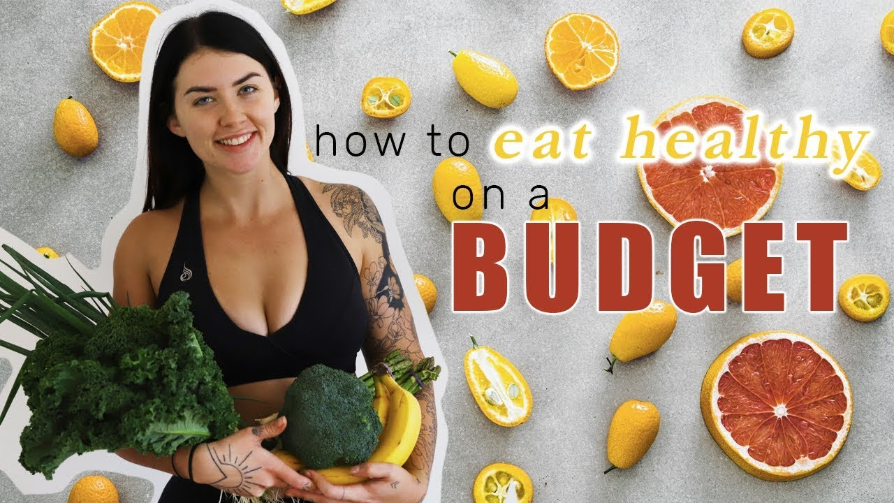 EAT HEALTHY ON A BUDGET – 11 Tips You Need To Save $$$