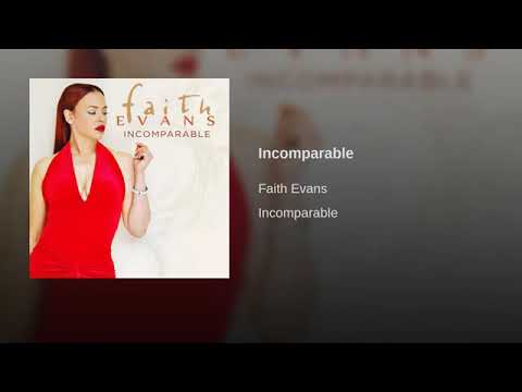 INCOMPARABLE - FAITH EVANS .......
