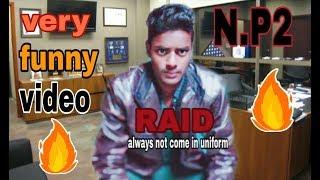 RAID Comedy video Entertainment pipla