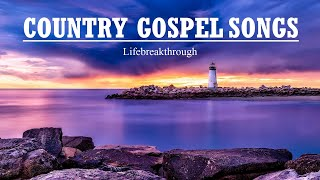 Best Collection of Country Gospel Songs 2020 by Lifebreakthrough - Beautiful Lyric Video!