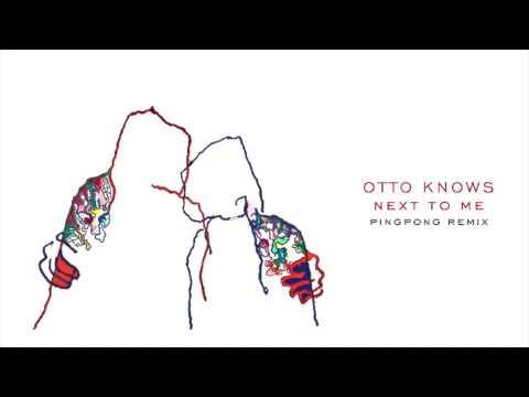 Otto Knows - Next to Me (pingpong Remix)