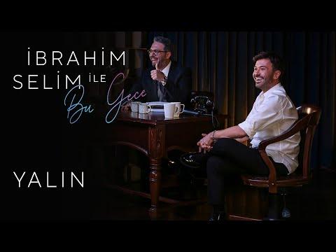 İbrahim Selim ile Bu Gece #16: Yalın, Berfu Sarıbaz