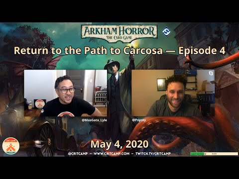 Arkham Horror: The Card Game EP4 - Path To Carcosa Scenario 4 - Crit Camp