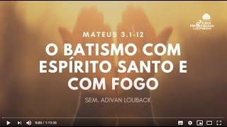 Escola Bíblica Dominical 07/06/2020 - O Batismo com Espírito Santo e com Fogo