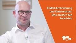 E-Mail-Archivierung und Datenschutz: Das müssen Sie beachten