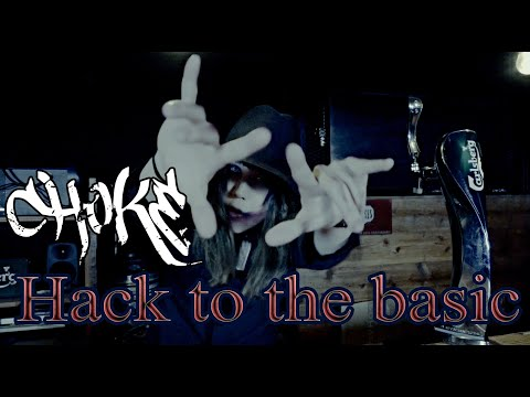 """CHOKE - """"Hack to the basic""""(OFFICIAL VIDEO)"""