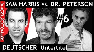 Jordan Peterson vs Sam Harris in Vancouver - Teil 6. Deutscher Untertitel.