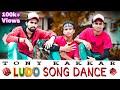lUDO SONG DANCE | Ludo - Tony kakkar Young Desi FT Brown Be Boyz | 2018 New Dance Video | Ludo