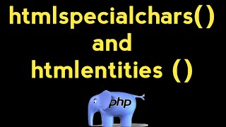 PHP For Beginners - htmlspecialchars() and htmlentities(). Hindi/Urdu