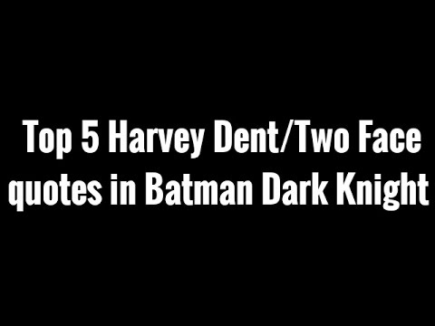 Top 5 Harvey Denttwo Face Quotes In Batman The Dark Knight Youtube