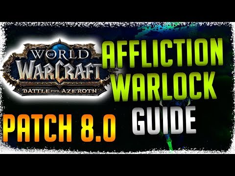 [PATCH 8.0] *UPDATED* Affliction Warlock Guide.