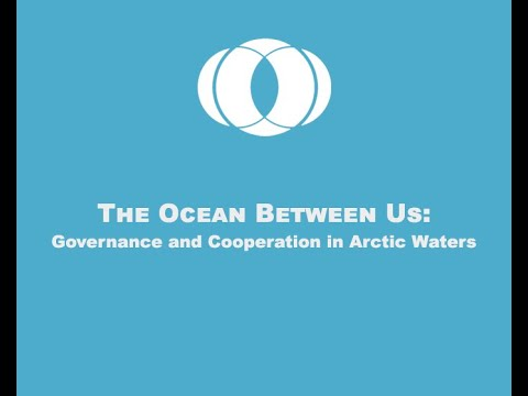 Arctic Policy The Ocean Between Us   Governance and Cooperation in Arctic Waters
