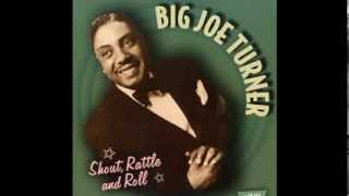 Big Joe Turner   In The Evening When The Sun Goes Down)