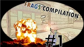 FRAGS COMPILATION #1