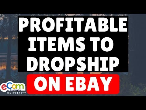 How To Find Profitable Items To Dropship On eBay (2018)