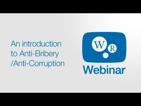 An Introduction To Anti Bribery / Anti Corruption | WorkRite Webinars