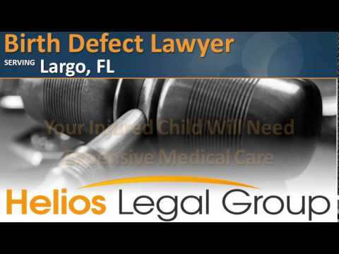 Largo Birth Defect Lawyer & Attorney - Florida