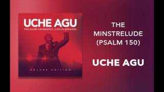 Uche Agu - The Glory Experience Deluxe Edition (official Album Stream) #dreamgospel