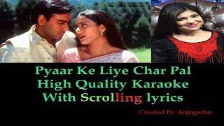 pyaar ke liye chaar pal || Dil Kya Kare || karaoke with scrolling lyrics (High Quality)