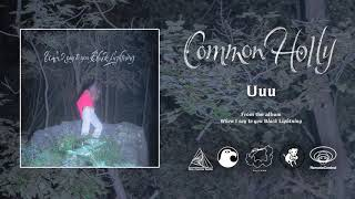 Common Holly - Uuu