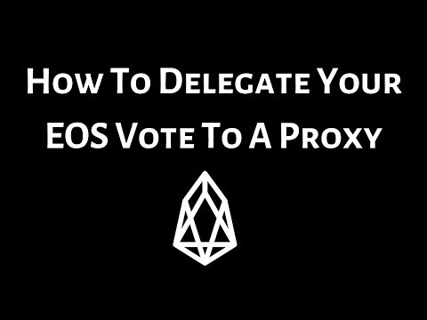 How To Delegate Your EOS Vote To A Proxy Tutorial thumbnail