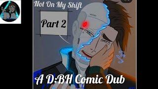 Nicht Meine Shift: Teil 2 | A D:BH Comic Dub