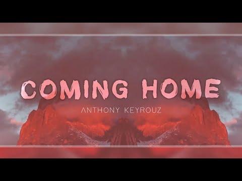 Anthony Keyrouz - Coming Home feat. Sander Nijbroek (Lyric Video)