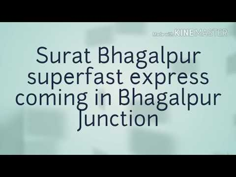 22947 Surat Tapti Ganga Bhagalpur superfast express now in Bhagalpur Junction