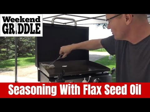 How To Season 22 Inch Blackstone Griddle With Flax Seed Oil For Non-Stick Surface | Weekend Griddle
