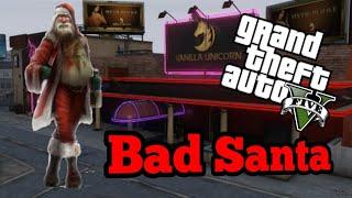 GTA 5 : BAD SANTA 2 (short movie)