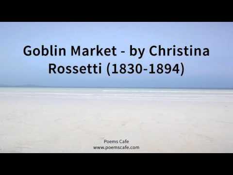 Goblin Market   by Christina Rossetti 1830 1894