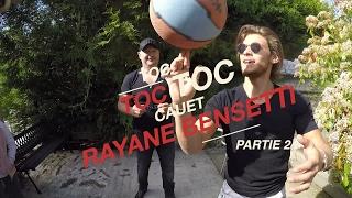 Toc Toc Toc Part. 2 CAUET ET RAYANE BENSETTI CHEZ UNE FAN