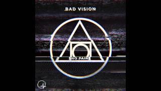 Bad Vision - No Pain (Original Mix) *Free Download*