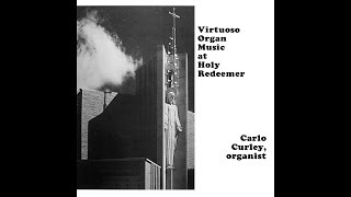 Carlo Curley - Virtuoso Organ Music at Holy Redeemer (Vinyl) 1980, part 1 TEST