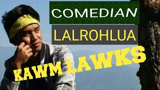 Entertainment | Kawm Lawks - Lalrohlua (Comedian)